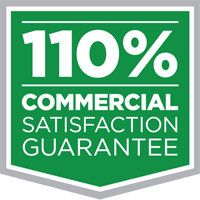 110% Commercial Satisfaction Guarantee