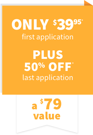 Only $39.95 first application + 50% off