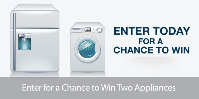 Enter Today for a Chance to Win Two Appliances