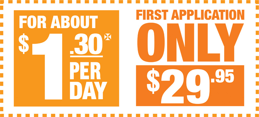 For About $1.30/day | First Application only $29.95
