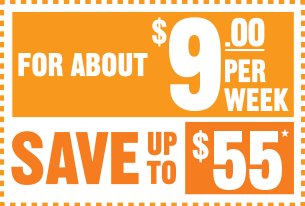 For About $9/week | Save up to $55
