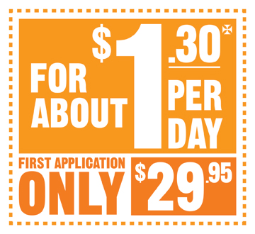 For About $1.30 Per Day | First Application only $29.95
